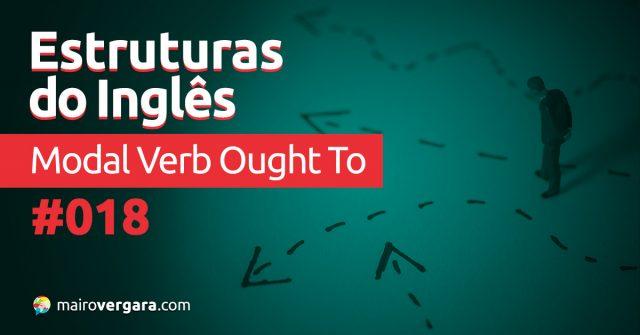 Estruturas do Inglês #018: Modal Verb Ought To