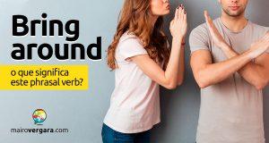 Bring Around | O que significa este phrasal verb?