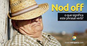 Nod Off | O que significa este phrasal verb?