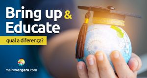 Qual a diferença entre Bring up e Educate?