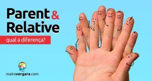 Qual a diferença entre Parent e Relative?