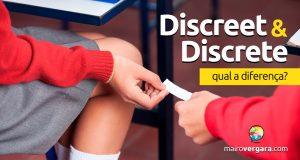 Qual a diferença entre Discreet e Discrete?