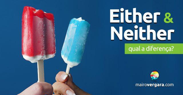 Qual a diferença entre Either e Neither?