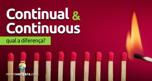Qual a diferença entre Continual e Continuous?