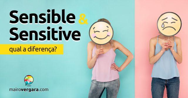 Qual a diferença entre Sensible e Sensitive?