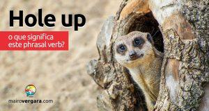 Hole Up | O que significa este phrasal verb?