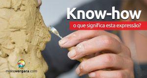 Know-How │ O que significa esta expressão?
