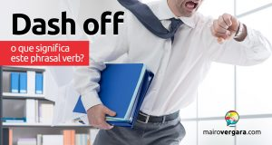 Dash Off │ O que significa este phrasal verb?