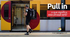 Pull In │ O que significa este phrasal verb?