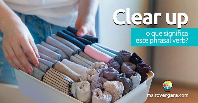 Clear Up | O que significa este phrasal verb?