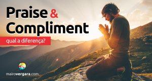 Qual a diferença entre Praise e Compliment?
