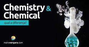 Qual a diferença entre Chemistry e Chemical?