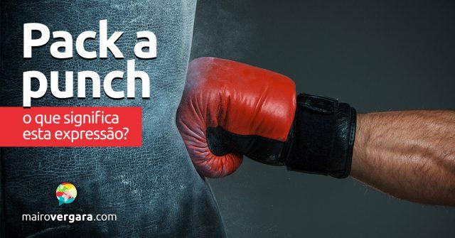 Pack A Punch | O que significa esta expressão