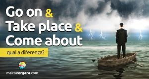 Qual é a diferença entre Go On, Take Place e Come About?