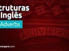 Estruturas do inglês: Flat Adverbs