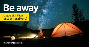 Be Away | O que significa este phrasal verb?
