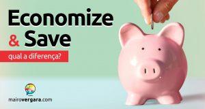 Qual a diferença entre Economize e Save?