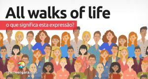 All Walks Of Life | O que significa esta expressão?