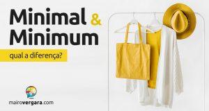Qual é a diferença entre Minimal e Minimum?