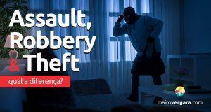 Qual é a diferença entre Assault, Robbery e Theft?
