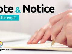 Qual a diferença entre Note e Notice?