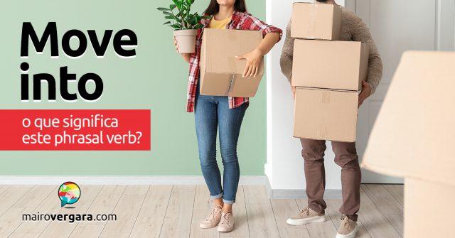 Move Into | O que significa este phrasal verb?