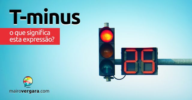 T-minus | O que significa esta expressão?