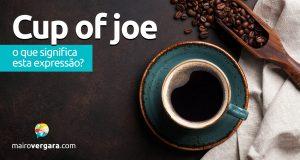 Cup Of Joe   O que significa esta expressão?