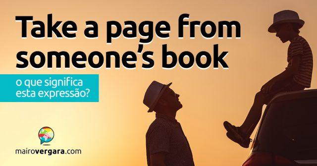Take A Page From Someone's Book | O que significa esta expressão