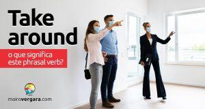 Take Around | O que significa este phrasal verb?