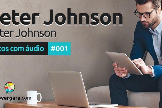 Textos Com Áudio #001   Peter Johnson