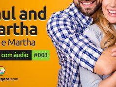 Textos Com Áudio #003   Paul and Martha