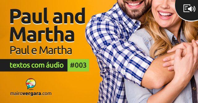 Textos Com Áudio #003 | Paul and Martha