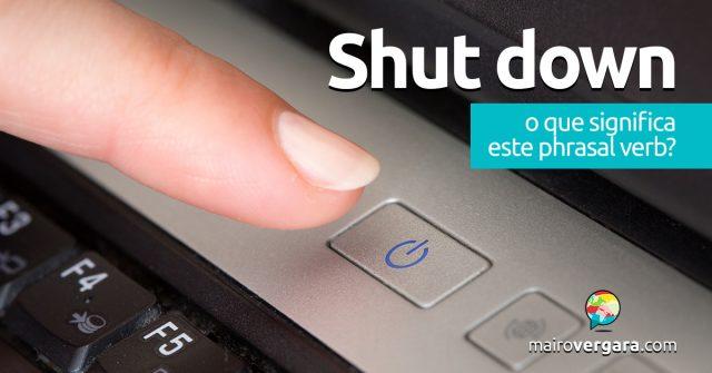 Shut Down | O que significa este phrasal verb?