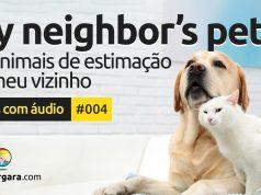 Textos Com Áudio #004   My neighbor's pets