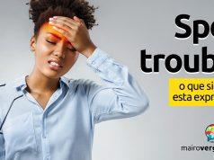 Spell Trouble │ O que significa esta expressão?