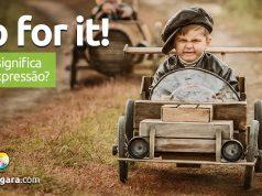Go For It! | O que significa esta expressão