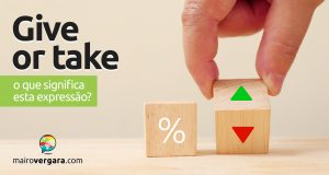 Give Or Take | O que significa esta expressão