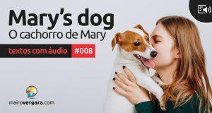 Textos Com Áudio #008   Mary's dog