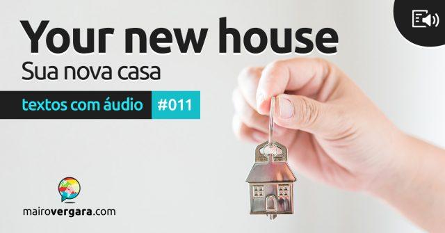 Textos Com Áudio #011   Your new house