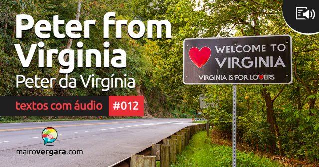 Textos Com Áudio #012 | Peter from Virginia