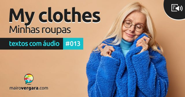 Textos Com Áudio #013   My Clothes