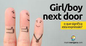 Girl/Boy Next Door | O que significa esta expressão?