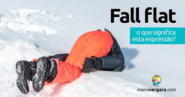 Fall Flat | O que significa esta expressão?