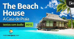 Textos Com Áudio #015   The beach house