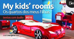 Textos Com Áudio #016   My kids' rooms