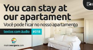 Textos Com Áudio #018   You can stay at our apartment