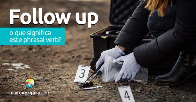 Follow Up | O que significa este phrasal verb?