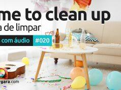 Textos Com Áudio #020 | Time to clean up!