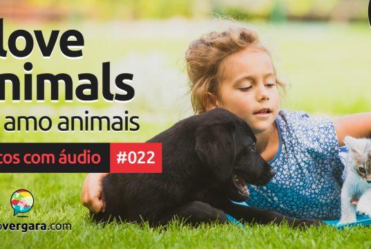 Textos Com Áudio #022   I love animals